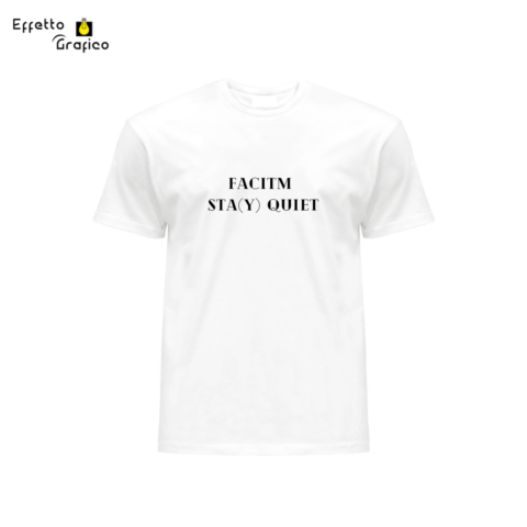 t-shirt personalizzata factm sta quiet