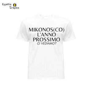 """t-shirt personalizzata con stampa """"MIKONOS(CO) L§?ANNO PROSSIMO"""""""